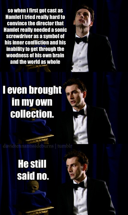 I really think that this production of Hamlet would have benefitted greatly if Hamlet had turned out to be Timelord.