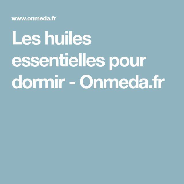 Les huiles essentielles pour dormir - Onmeda.fr