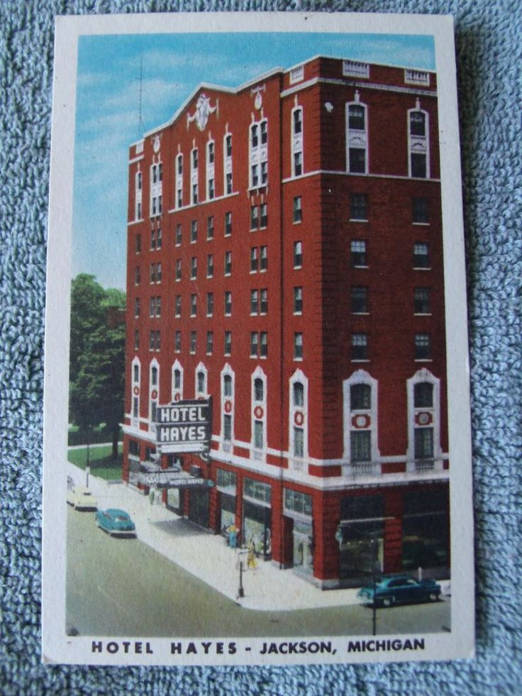 Jackson Michigan White Border Era Postcard Hotel Hayes We Used To Have Proms There My Hometown Thru The Years Pinterest