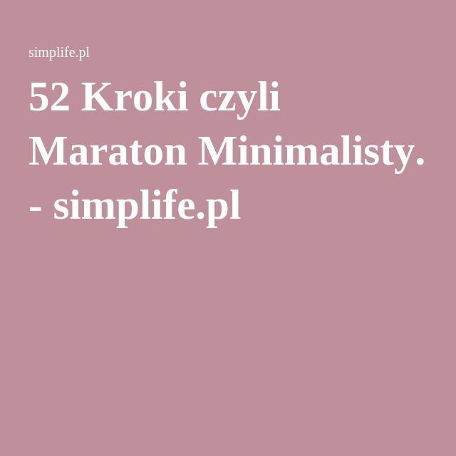 52 Kroki czyli Maraton Minimalisty. - simplife.pl