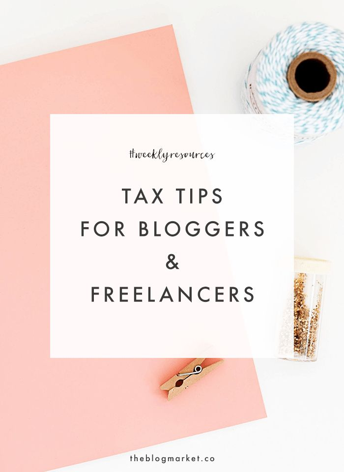 Tax Tips for Bloggers & Freelancers | The Blog Market