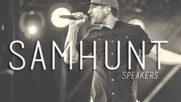 Sam Hunt - Speakers Sultry (Sam) Sunday / carlylynn.com