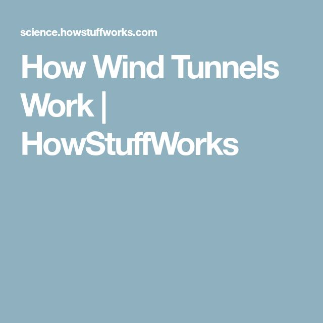 How Wind Tunnels Work   HowStuffWorks