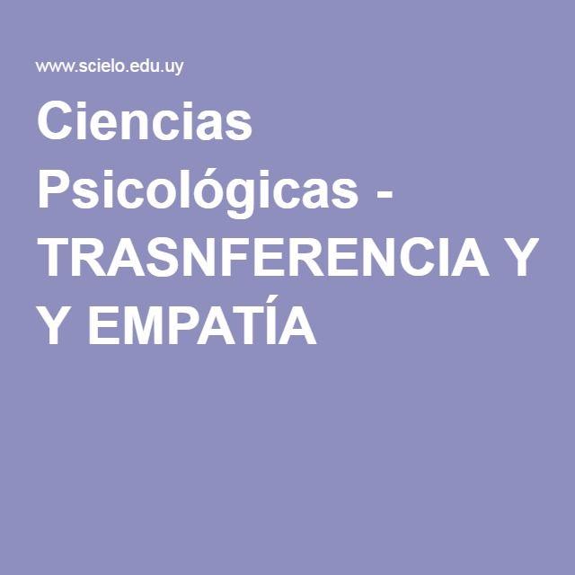 Ciencias Psicológicas - TRASNFERENCIA Y EMPATÍA
