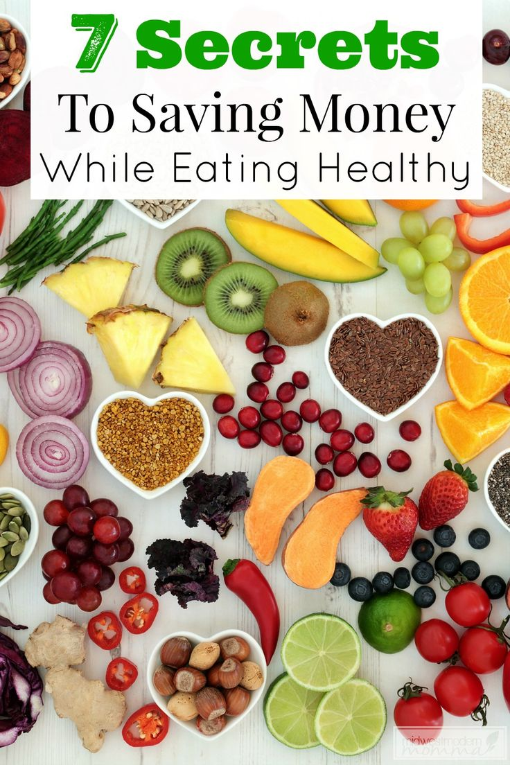 7 Secrets To Saving Money While Eating Healthy << Midwest Modern Momma