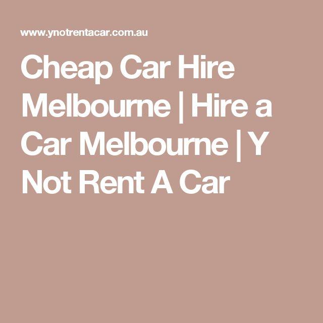 Cheap Car Hire Melbourne | Hire a Car Melbourne | Y Not Rent A Car
