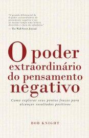Download O Poder Extraordinario do Pensamento Negativo - Bob Knight em ePUB mobi e PDF
