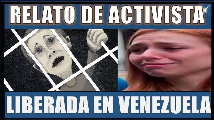 RELATO DE ACTIVISTA LIBERADA EN VENEZUELA #NOTICIAS DE HOY VENEZUELA 28 DICIEMBRE 2017