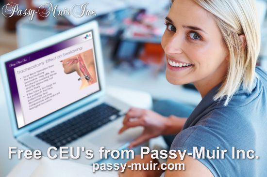 Passy-Muir offers free CEU's for live and recorded courses. We are an approved provider for ASHA, AARC, and CBRN.