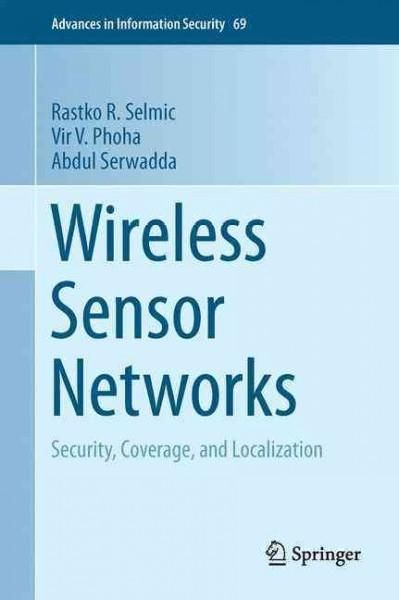 Wireless Sensor Networks: Security, Coverage, and Localization