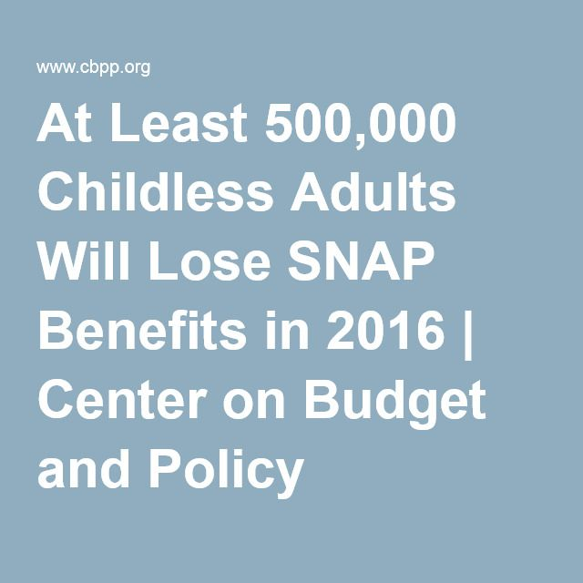 At Least 500,000 Childless Adults Will Lose SNAP Benefits in 2016 | Center on Budget and Policy Priorities