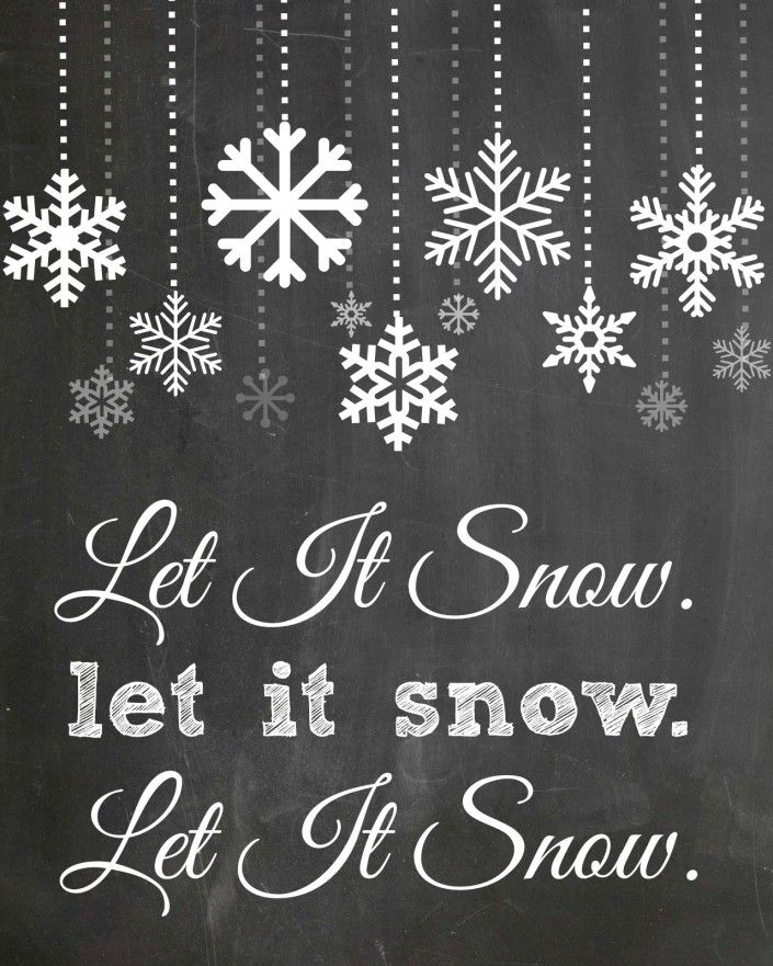 Let It Snow - FREE Chalkboard Printable by The Everyday Home Blog and others including plain snowflakes