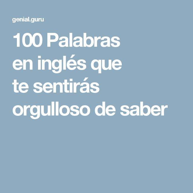 100 Palabras en inglés que te sentirás orgulloso de saber