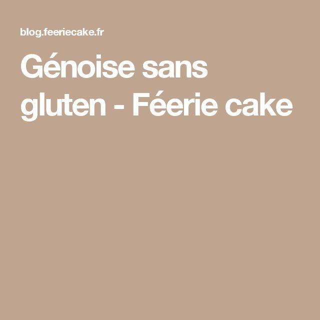 Génoise sans gluten - Féerie cake