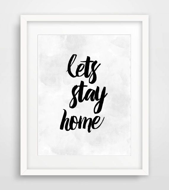 Printable Typography Art Print 'Lets Stay Home' Watercolor Black White Print