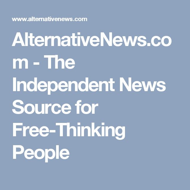 AlternativeNews.com - The Independent News Source for Free-Thinking People
