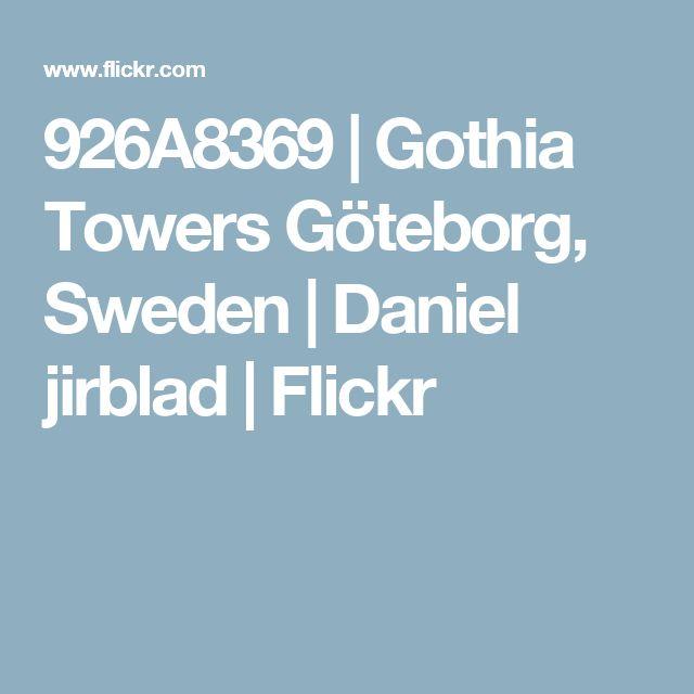 926A8369 | Gothia Towers Göteborg, Sweden | Daniel jirblad | Flickr