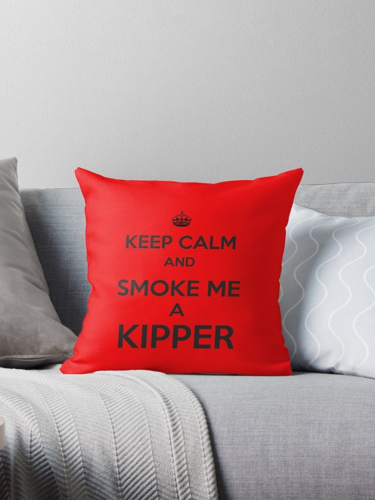 Keep Calm and Smoke Me a Kipper - Red Dwarf inspired cushion, available for shipping worldwide.