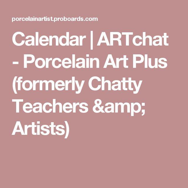 Calendar | ARTchat - Porcelain Art Plus  (formerly Chatty Teachers & Artists)