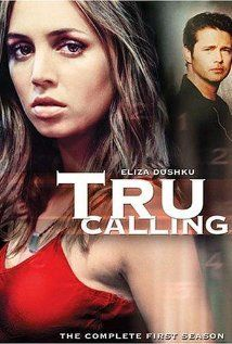 Tru Calling: A university graduate working in the city morgue is able to repeat the same day over again to prevent murders or other disasters.