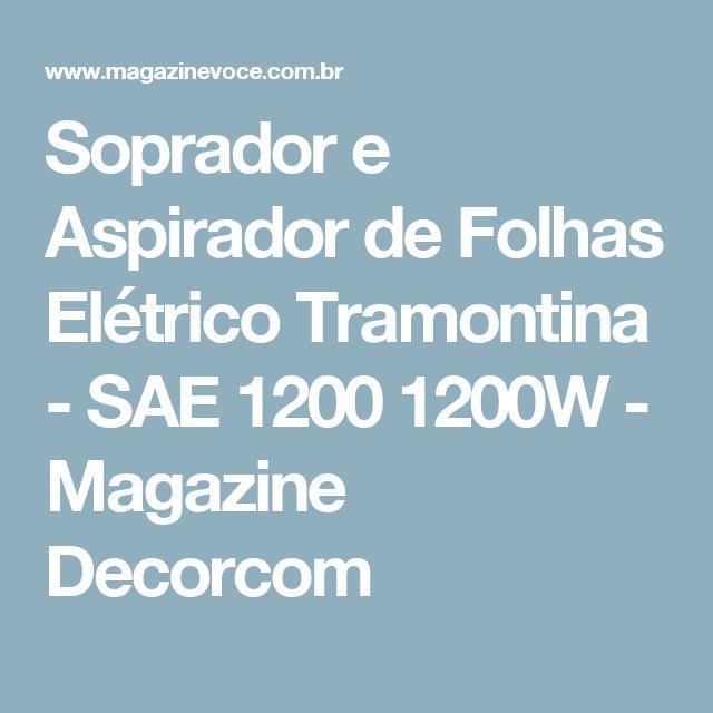 Soprador e Aspirador de Folhas Elétrico Tramontina - SAE 1200 1200W - Magazine Decorcom