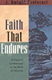 Free Kindle Book -   Faith That Endures: A Practical Commentary on the Book of Hebrews