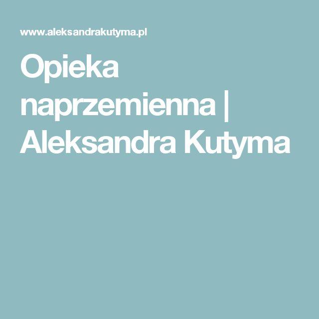 Opieka naprzemienna | Aleksandra Kutyma