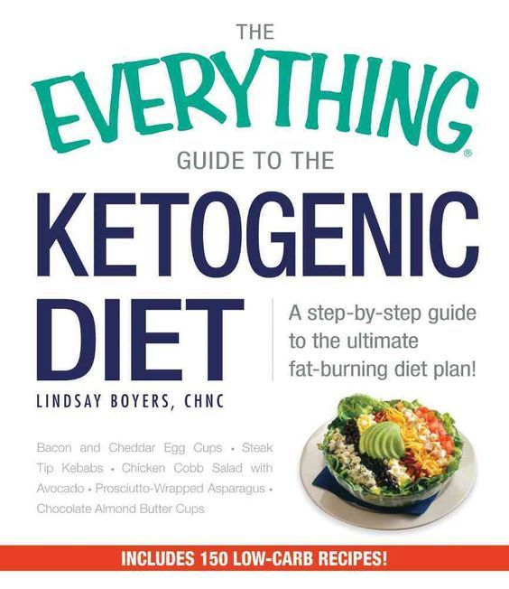 The Everything Guide to the Ketogenic Diet: A Step-by-Step Guide to the Ultimate Fat-Burning Diet Plan!