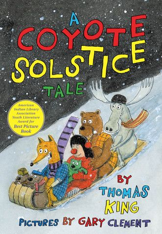 A Coyote Solstice Tale, written by Thomas King and illustrated by Gary Clement. Winner of the American Indian Library Association Youth Literature Awards, Best Picture Book.  Trickster Coyote is having his friends over for a festive solstice get-together in the woods when a little girl comes by unexpectedly. She leads the party-goers through the snowy woods to a shopping mall -- a place they have never seen before.