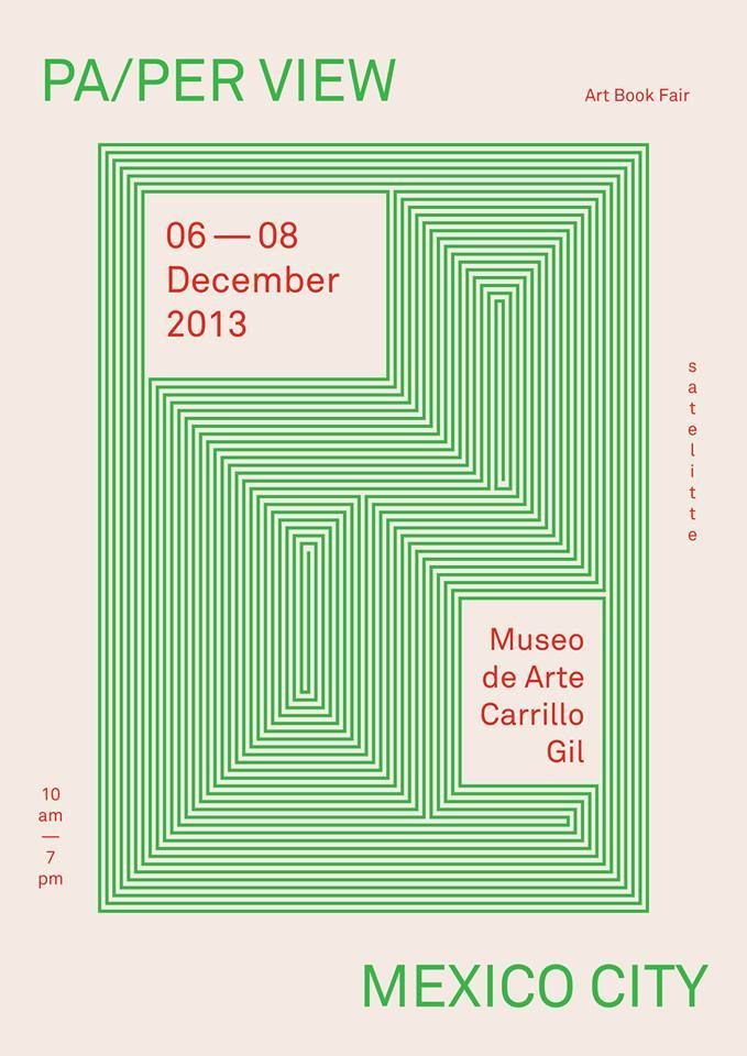 nomadicity: MEXICO CITY ART BOOK FAIR w/PA/PER VIEW * 06 - 08 December 2013 @lauracarcano de Arte Carrillo Gil San Angel > http://www.paperview...