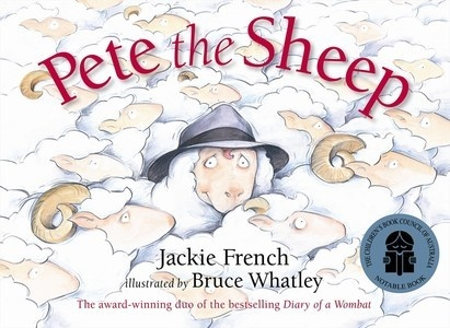 Pete the Sheep by Jackie French ; illustrated by Bruce Whatley.