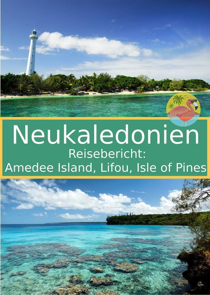 Wir nehmen dich mit nach Neukaledonien und stellen dir Amedee Island, die Insel Lifou und die berühmte Pinieninsel, Isle of Pines, vor.