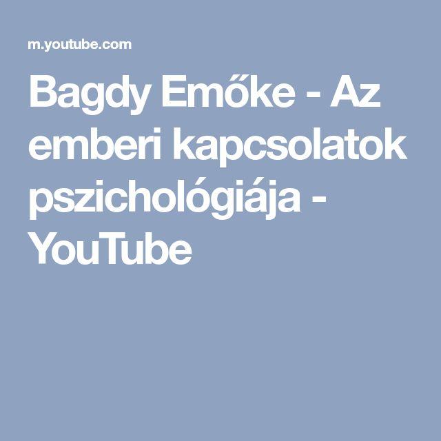 Bagdy Emőke - Az emberi kapcsolatok pszichológiája - YouTube