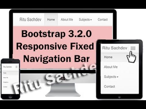 8)Bootstrap 3.2.0 Responsive and Fixed Menu Bar (Navigation Bar) For More of My Video Tutorials Subscribe to My YouTube channel :)  here i regularly upload tutorials on Web Development and Multimedia https://www.youtube.com/user/ritsi0 For Online Classes visit me at:  http://www.ritusachdev.com