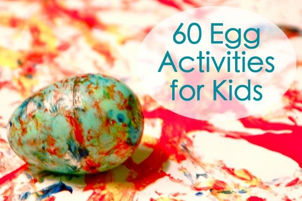 60 egg activities for Kids...big and little ones! ;)