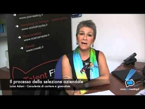 Il processo della selezione aziendale (7) #Video di Jobmeeting con Luisa Adani, consulente di carriera #lavoro