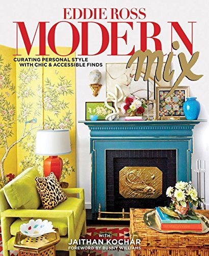 Modern Mix: Curating Personal Style with Chic & Accessible Finds by Eddie Ross