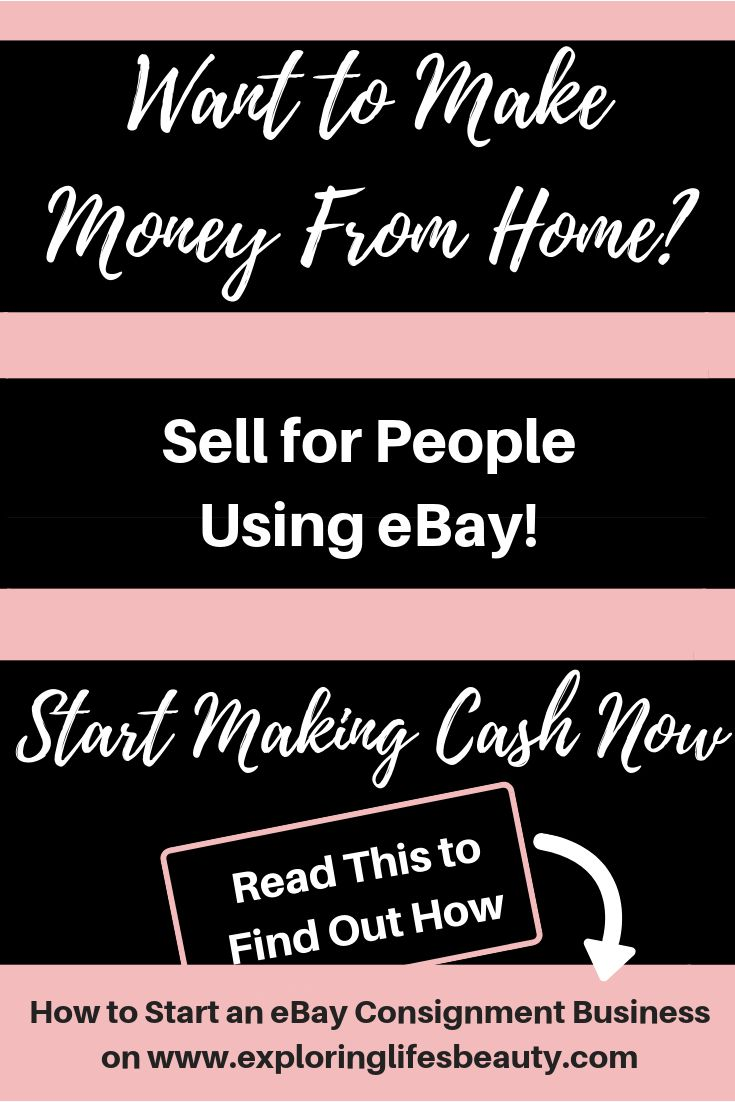 How To Start An Ebay Consignment Business Ebay Business Ebay Selling Tips Make Money From Home