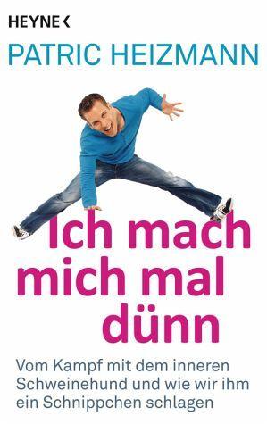 Ich mach mich mal dünn von Patric Heizmann - Taschenbuch - buecher.de