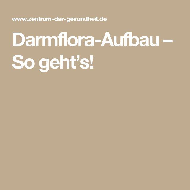 Darmflora-Aufbau – So geht's!