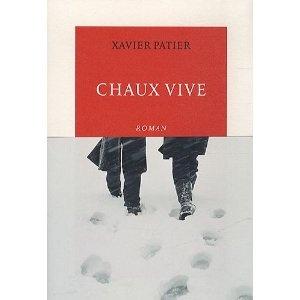 Chaux vive. Xavier Patier. Roman inspiré de l'affaire Dupont de Ligonnès.