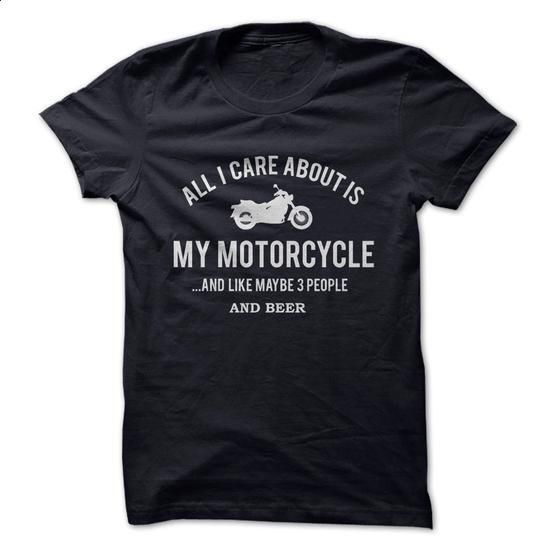Bikers Shirts - All I Care About Is My Motorcycle - #mens hoodie #t shirts…