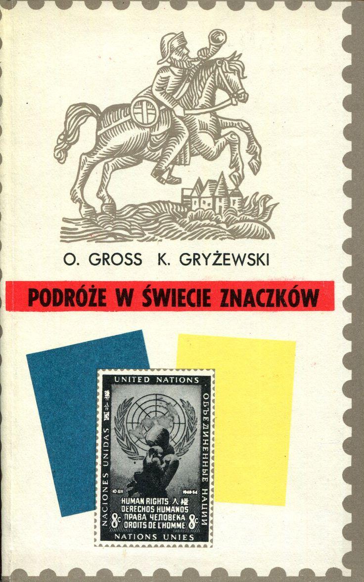 """""""Podróże w świecie znaczków"""" Otton Gross and Kazimierz Gryżewski Cover by Jerzy Jaworowski Published by Wydawnictwo Iskry 1972"""