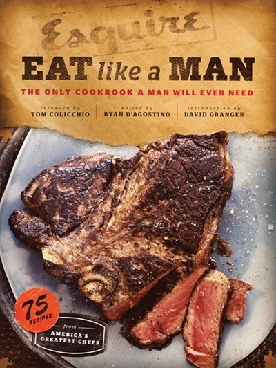Eat Like a Man: The Only Cookbook a Man Will Ever Need....vintage Esquire :)