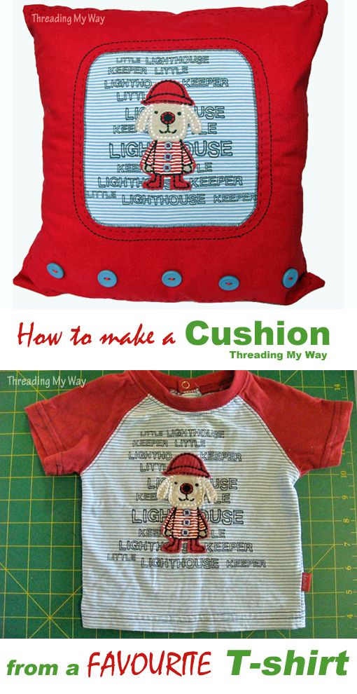 What do you do with your children's clothes when they outgrow them? How to turn a special t-shirt into a decorative cushion ~ Threading My Way