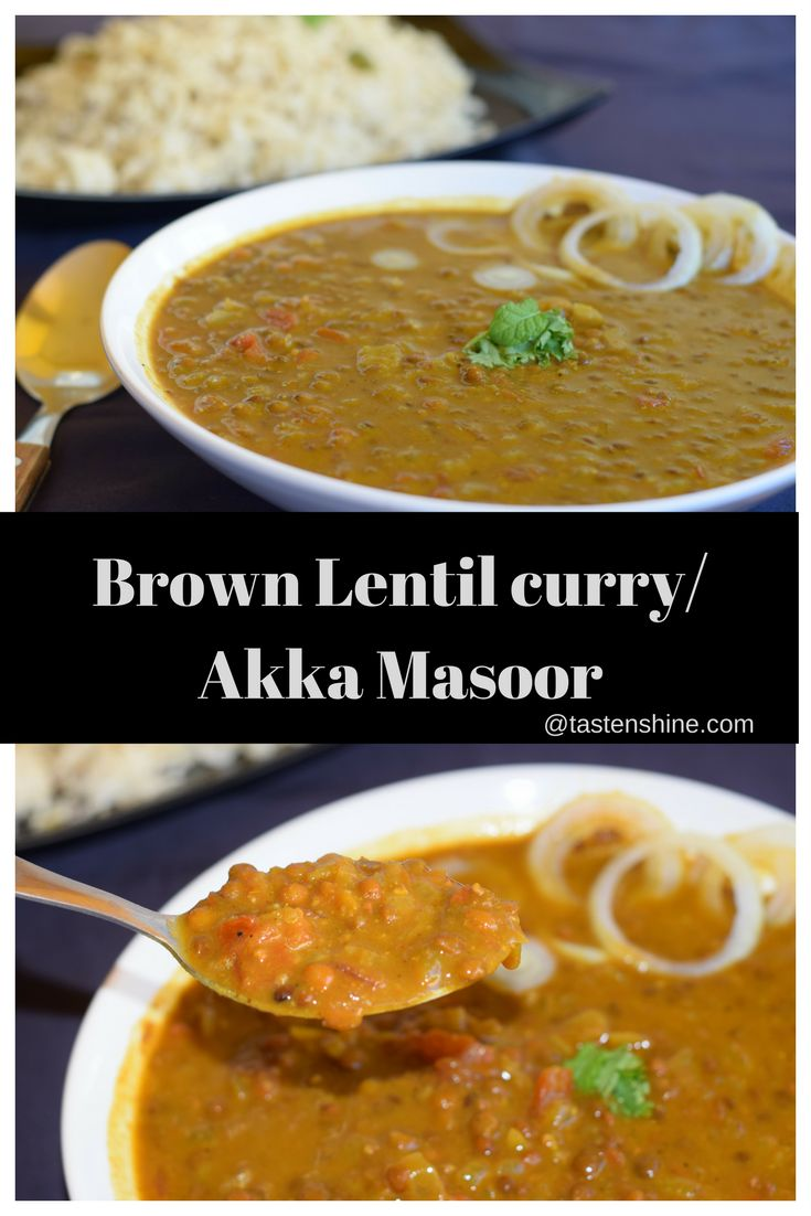 Akkha Masoor or brown lentil curry can be eaten with Rice, chapati, roti - any Indian flatbread or bread. This might sound crazy, but trying making this curry a day before and eat it the next day, it tastes yummy!!!