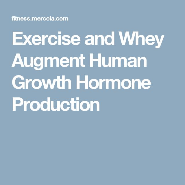 Exercise and Whey Augment Human Growth Hormone Production