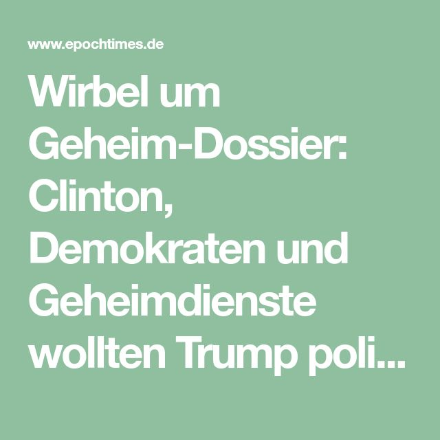 Wirbel um Geheim-Dossier: Clinton, Demokraten und Geheimdienste wollten Trump politisch ausschalten