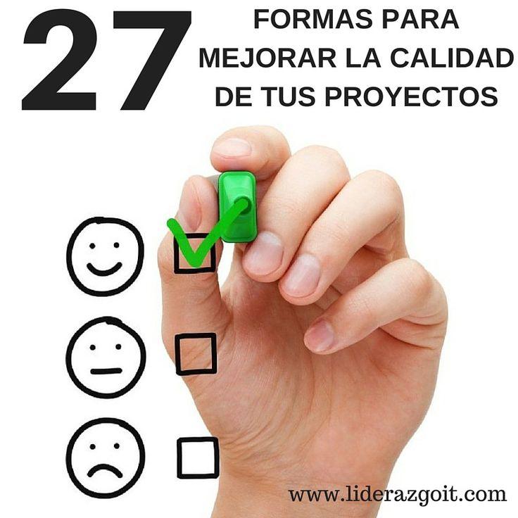 27 formas de mejorar la calidad de tus proyectos