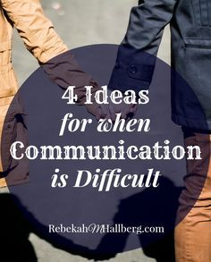 Communication in marriage can be very difficult. Here are 4 suggestions for when you are struggling to communicate.